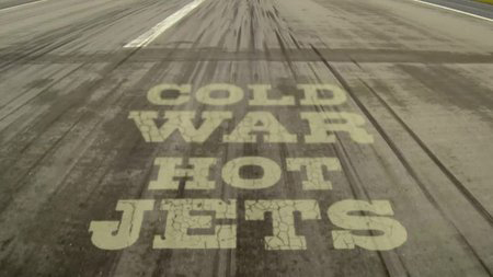 BBC Cold War Hot Jets